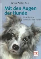 Barbara Wardeck-Mohr - Mit den Augen der Hunde - Mängelexemplar