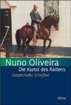 Nuno Oliveira - Die Kunst des Reitens - Gesammelte Schriften - 5 Bände in einem Band