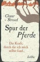 Clover Stroud - Spur der Pferde - Mängelexemplar