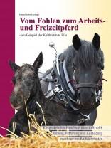 Eberhard Schroll - Vom Fohlen zum Arbeits- und Freizeitpferd