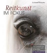 Dr. Robert Stodulka - Reitkunst im Fokus - Mängelexemplar