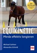 Michael Geitner: Equikinetic® Pferde effektiv longieren 3. überarbeitete Auflage
