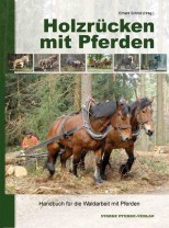 Erhard Schroll - Holzrücken mit Pferden