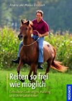 Andrea und Markus Eschbach - Reiten so frei wie möglich - Mängelexemplar