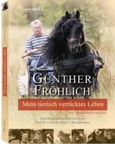 Günther Fröhlich: Mein tierisch verrücktes Leben