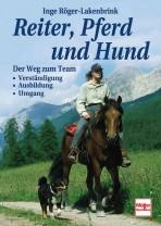 Inge Röger-Lakenbrink: Reiter, Pferd und Hund - Der Weg zum Team