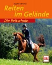 Angelika Schmelzer: Die Reitschule - Reiten im Gelände Mängelexemplar