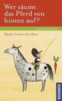 Sibylle Luise Binder: Wer zäumt das Pferd von hinten auf ?
