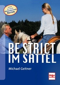 Michael Geitner - Be Strict im Sattel - Mängelexemplar