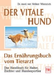 Dr. med. vet. Volker Wienrich - Der vitale Hund - Mängelexemplar