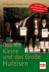 Dr. Petra und Wolfgang Hölzel:  Das Kleine und das Große Hufeisen