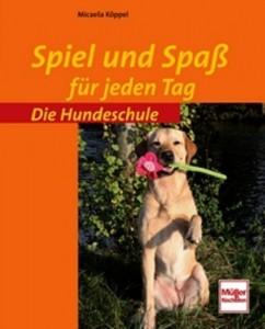 Micaela Köppel - Spiel und Spaß für jeden Tag - Mängelexemplar