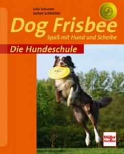 Julia Schuster, Jochen Schleicher - Dog Frisbee - Mängelexemplar