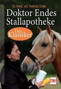 Dr. med. vet. Helmut Ende: Doktor Ende Stallapotheke - Der Klassiker - Mängelexemplar