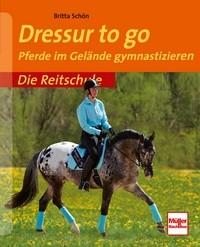 Britta Schön - Die Reitschule: Dressur to go - Mängelexemplar