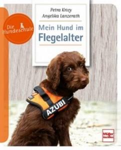 Petra Krivy  - Angelika Lanzerath - Mein Hund im Flegelalter - Mängelexemplar