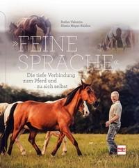 Feine Sprache - Die Tiefe Verbindung zum Pferd und zu sich selbst