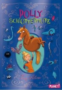 Lucy Astner - Polly Schlottermotz  - Mängelexemplar