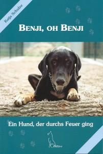 Katja Schulze - Benji, oh Benji - Ein Hund, der durchs Feuer ging