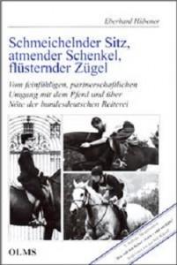 Eberhard Hübener - Schmeichelnder Sitz, atmender Schenkel, flüsternder Zügel