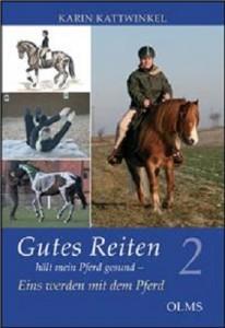 Karin Kattwinkel - Gutes Reiten hält mein Pferd gesund Band 2
