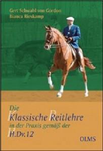 Die Klassische Reitlehre in der Praxis gemäß der H.Dv. 12