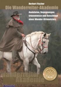 Herbert Fischer - Die Wanderreiter Akademie