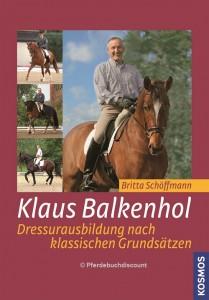 Britta Schöffmann - Klaus Balkenhol - Dressurausbildung nach klassischen Grundsätzen
