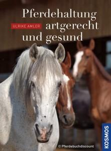 Ulrike Amler - Pferdehaltung - artgerecht und gesund