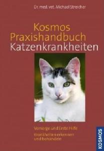 Dr. med. vet. Michael Streicher - Praxishandbuch Katzenkrankheiten