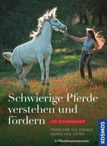 Ute Ochsenbauer - Schwierige Pferde verstehen und fördern