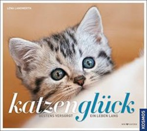 Lena Landwerth - Katzenglück - Bestens versorgt, ein Leben lang !