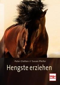 Peter Clotten - Susan Pfeifer - Hengste erziehen