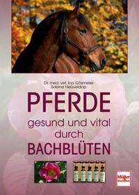 Dr. med. vet. Ina Gösmeier - Sabine Heüveldop - Pferde gesund und vital durch Bachblüten