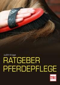 Judith Knigge - Ratgeber Pferdepflege