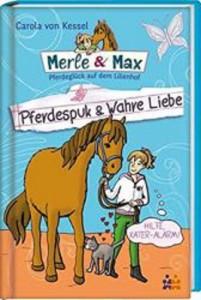 Carola von Kessel - Merle & Max - Pferdespuk und wahre Liebe