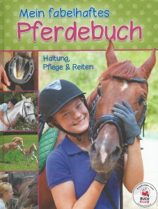 Mein fabelhaftes Pferdebuch - Haltung, Pflege & Reiten