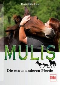 Doris Dühr-Bien - Mulis - Die etwas anderen Pferde - Mängelexemplar