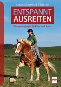 Sandra Gockenbach/Ralf Heil - Entspannt ausreiten - Übungsprogramm für Pferd und Reiter