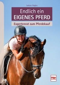 Sabine Nägler - Endlich ein eigenes Pferd - Expertenrat zum Pferdekauf - Mängelexemplar