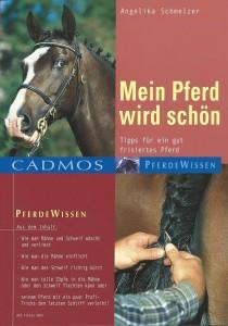Angelika Schmelzer - Mein Pferd wird schön - Mängelexemplar