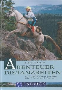Cornelia Koller - Abenteuer Distanzreiten - Mängelexemplar