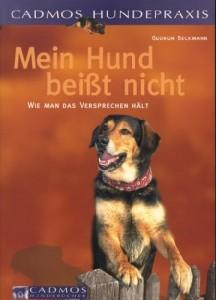 Gudrun Beckmann - Mein Hund beißt nicht - Wie man das Versprechen hält