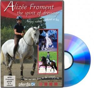 DVD Deutsch/Englisch Alizée Froment - vom Zauber der Dressur - Reiten ohne Zaum und Zügel