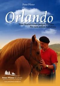 DVD Peter Pfister - Orlando - Vom Starten eines jungen Pferdes bis zum ersten Aufsitzen