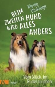 Meike Dinklage - Beim zweiten Hund wird alles anders - vom Glück im Rudel zu leben - Mängelexemplar.