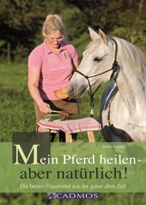 Heike Achner - Mein Pferd heilen - aber natürlich