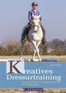 Gaby Klehr - Kreatives Dressurtraining