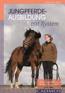 Katharina Möller - Jungpferde Ausbildung mit System - Mängelexemplar