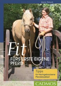 Karin Tillisch - Fit fürs erste eigene Pferd